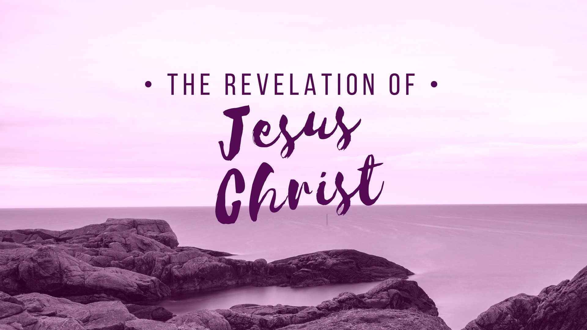 The Revelation of Jesus Christ