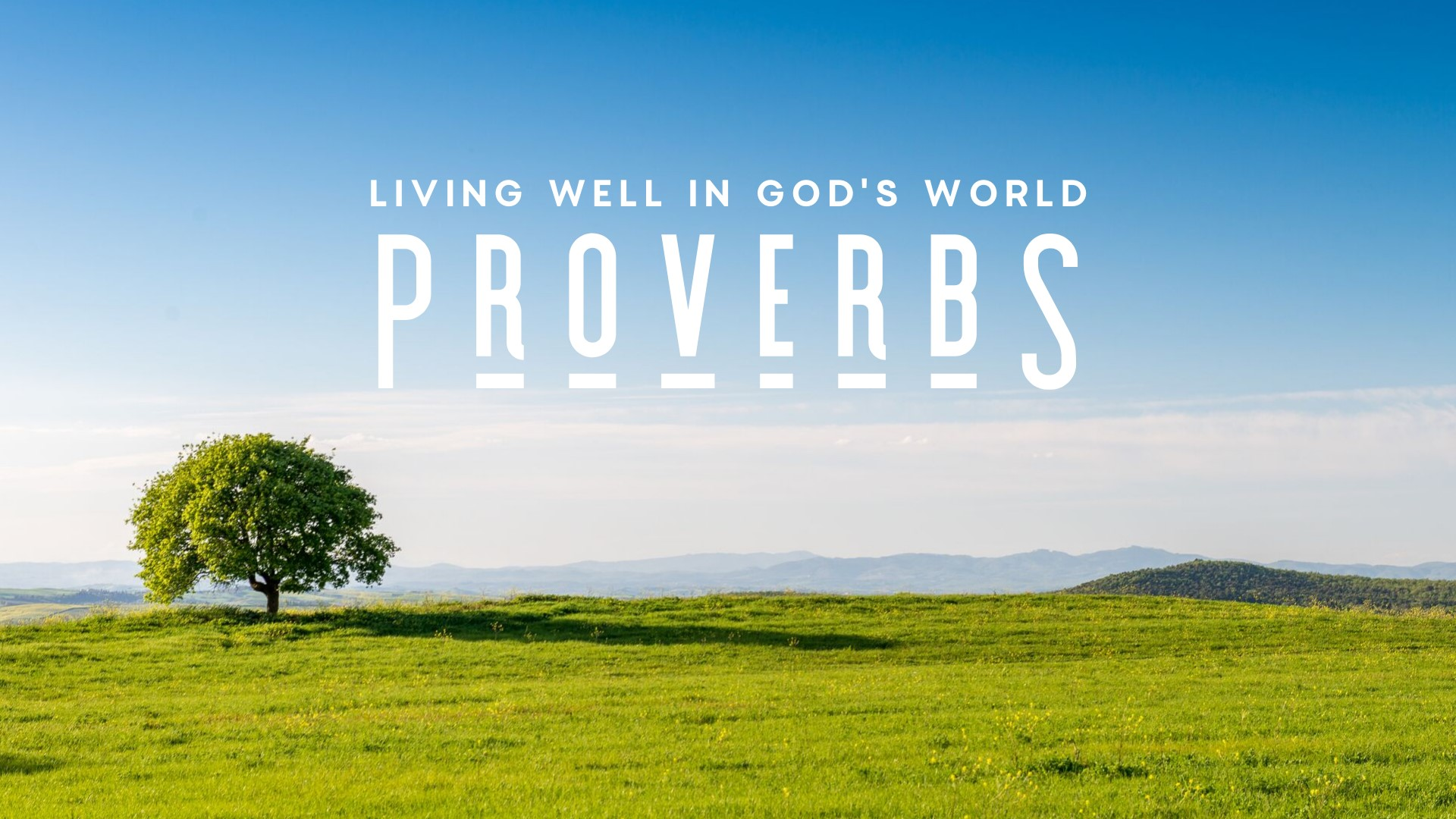 Proverbs – Living well in God's world