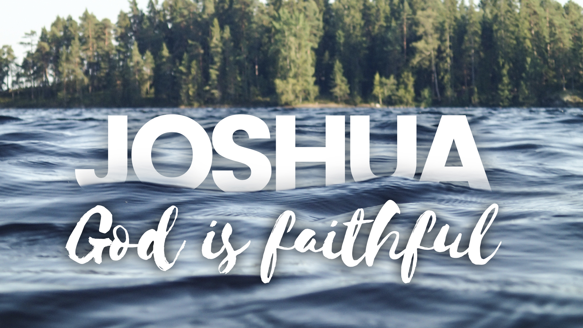 Joshua: God is Faithful