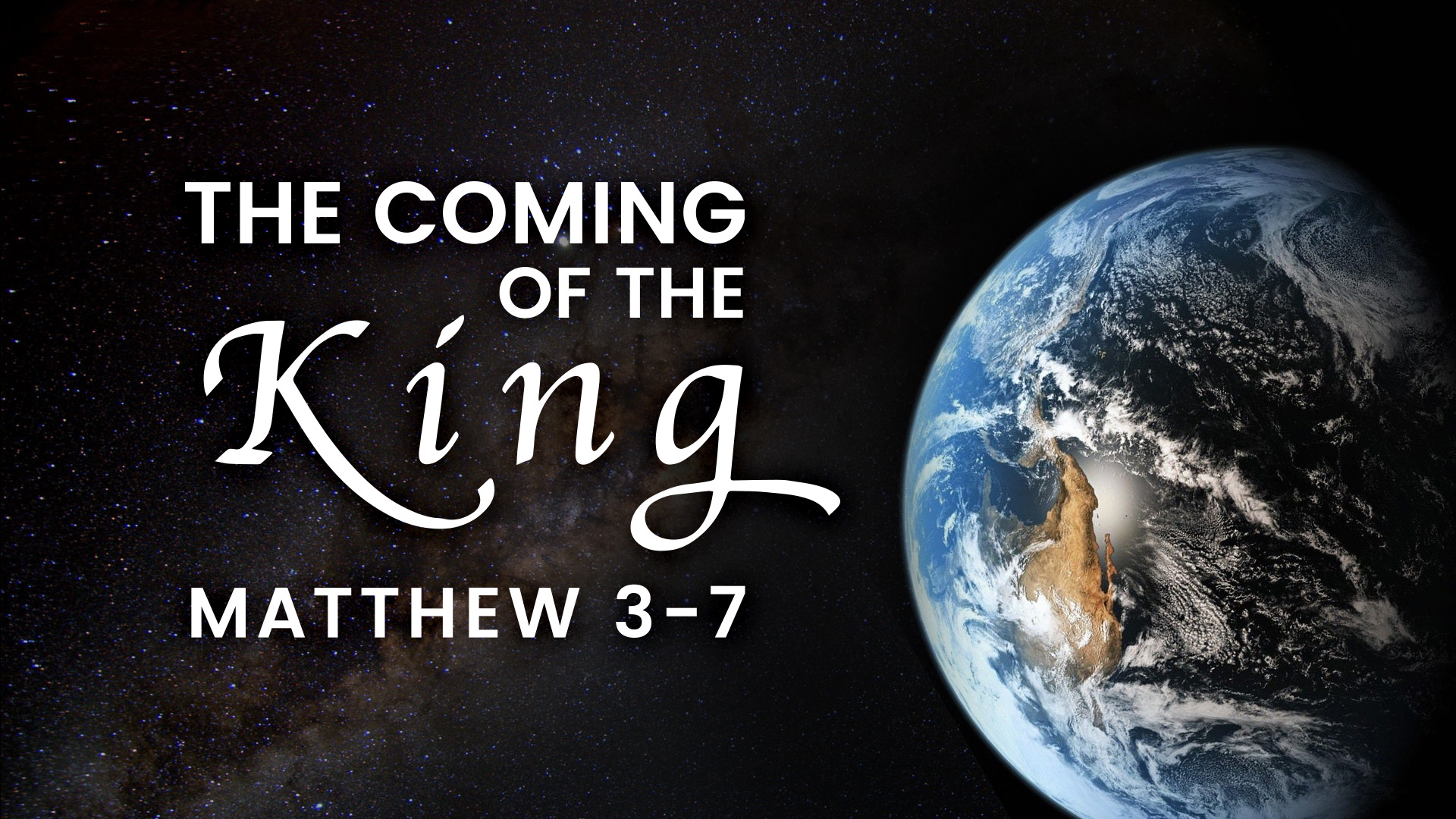 The Coming of the King: Matthew 3-7