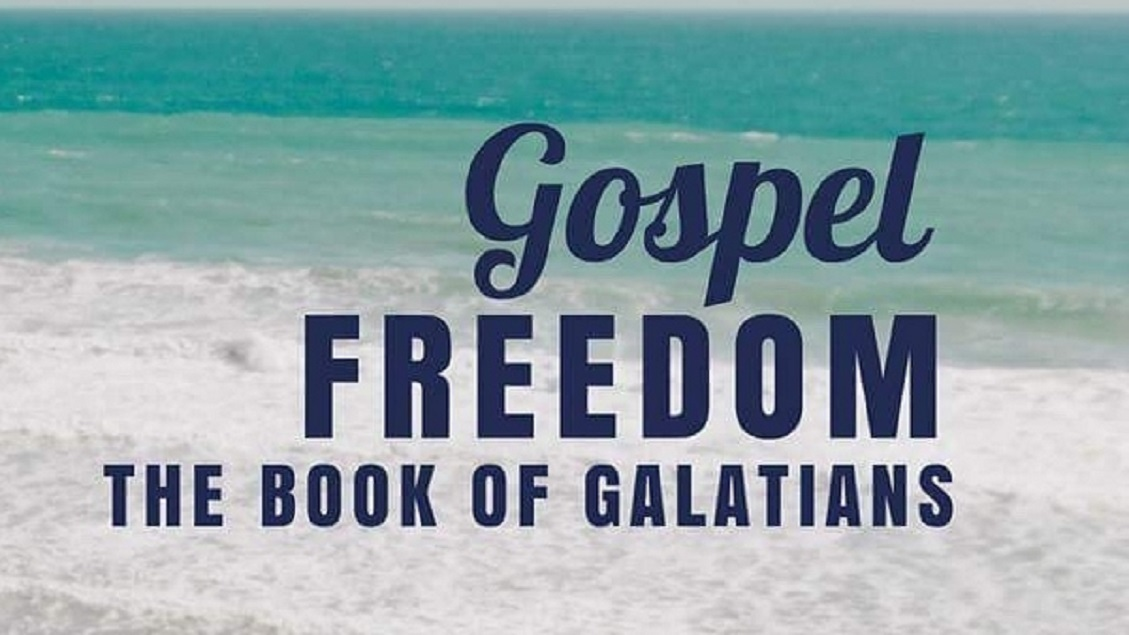 Gospel Freedom – The book of Galatians