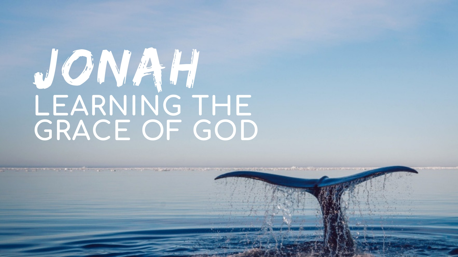 Jonah: Learning the Grace of God