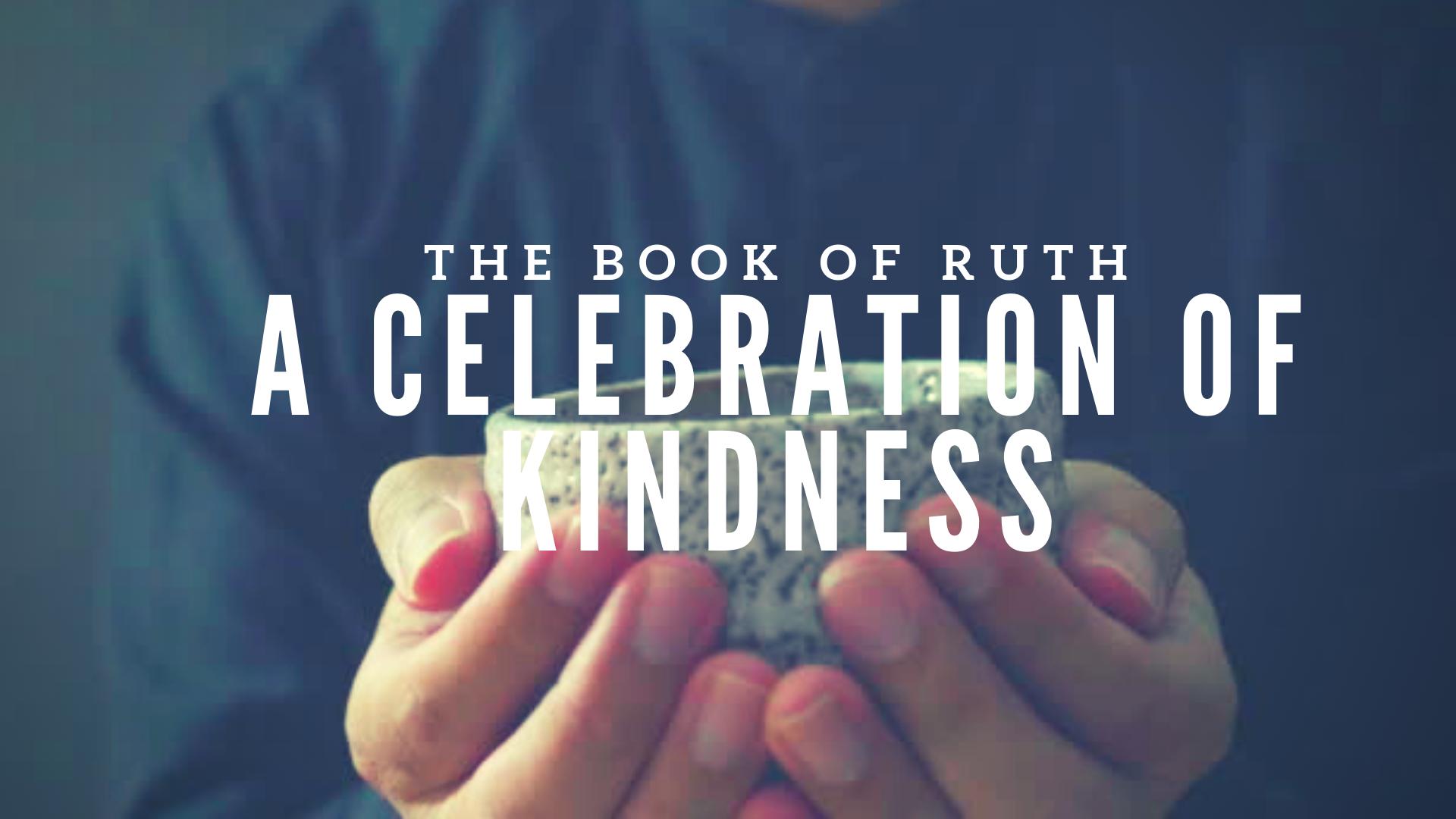 Ruth: A Celebration of Kindness