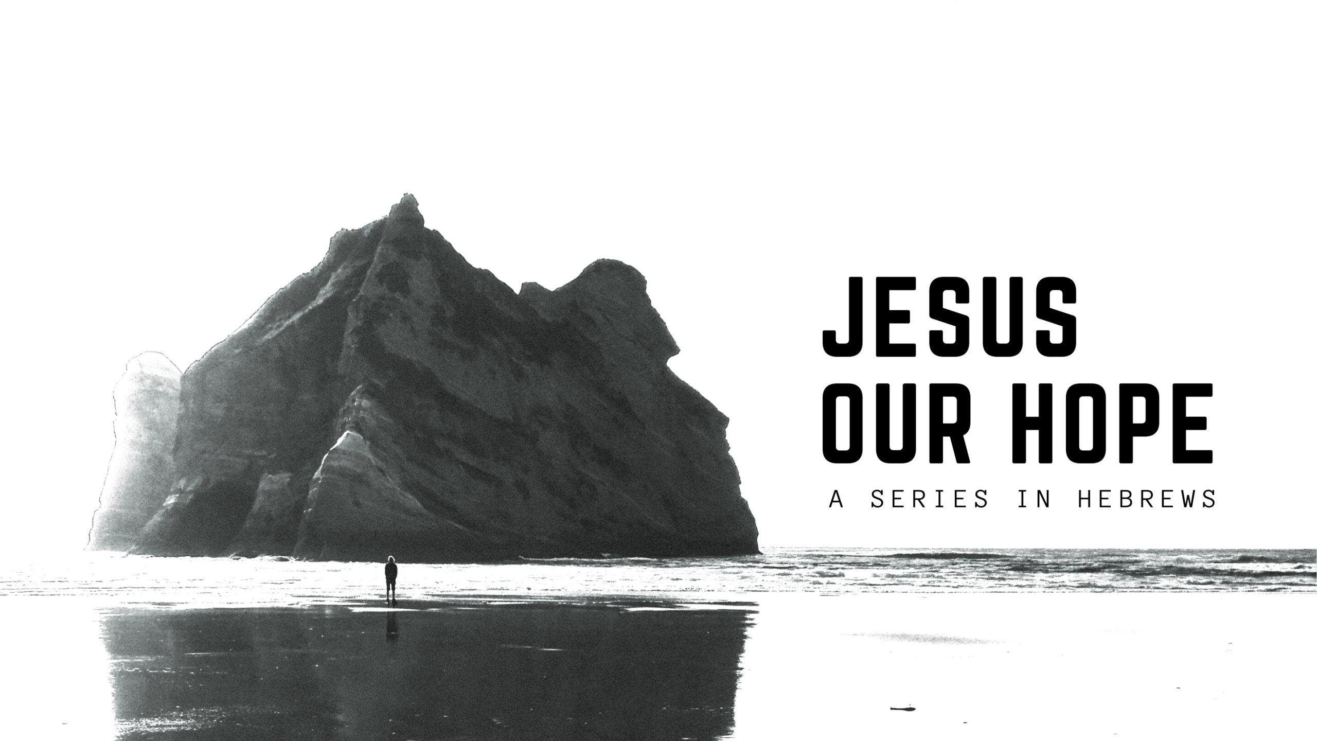 Hebrews: Jesus our Hope